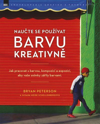 Naučte se používat barvu kreativně - Bryan Peterson, Susana Heida Schellenbergová [kniha]