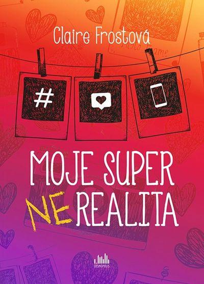 Moje super (ne)realita - Claire Frost [kniha]