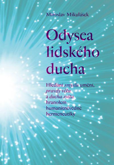 Odysea lidského ducha - Miroslav Mikulášek [kniha]