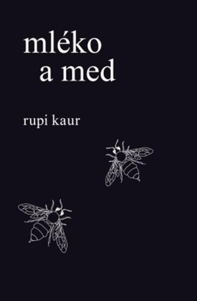 Mléko a med - Rupi Kaur [kniha]