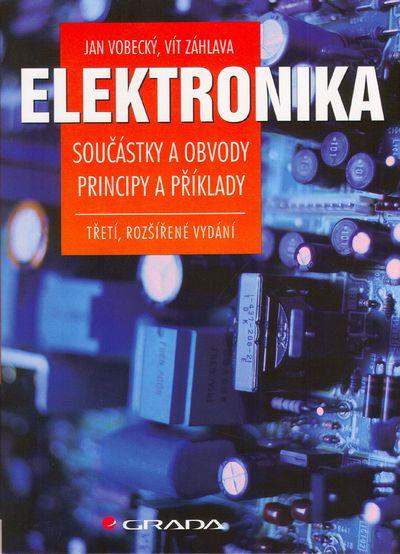 Elektronika: Součástky a obvody, principy a příklady - Jan Vobecký, Vít Záhlava [kniha]