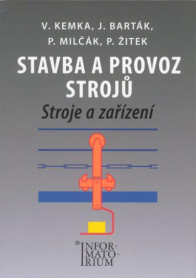 Stavba a provoz strojů: Stroje a zařízení pro SPŠ strojní - Vladislav Kemka [kniha]