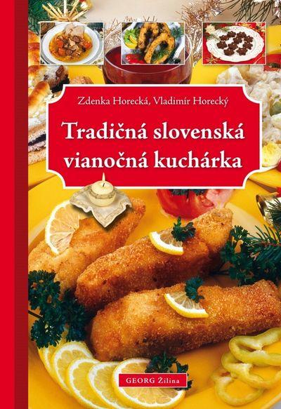 Tradičná slovenská vianočná kuchárka - Vladimír Horecký, Zdenka Horecká [kniha]