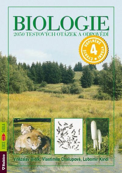 Biologie 2050 testových otázek a odpovědí - Lubomír Kincl, Vítězslav Bičík, Vlastimila Chalupová - Karlovská [kniha]