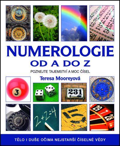 Numerologie od A do Z: Poznejte tajemství a moc čísel! - Teresa Mooreyová [kniha]