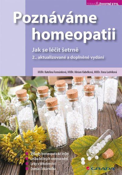 Poznáváme homeopatii: Jak se léčit šetrně - Ilona Ludvíková, Kateřina Formánková, Miriam Kabelková [kniha]