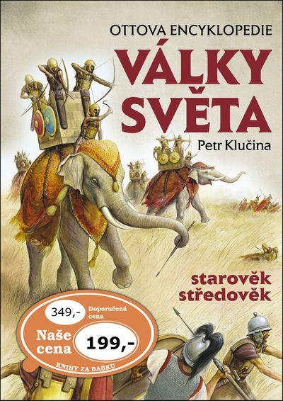 Války světa, starověk středověk: Ottova encyklopedie - Petr Klučina [kniha]