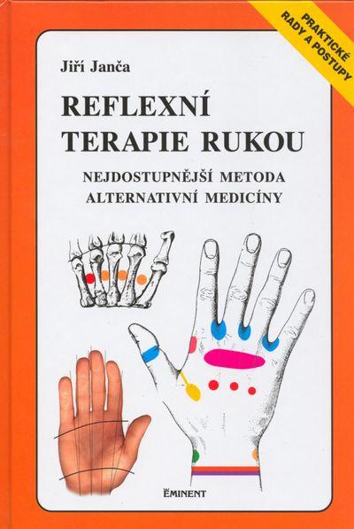 Reflexní terapie rukou: Nejdostupnější metoda alternativní medicíny - Jiří Janča [kniha]