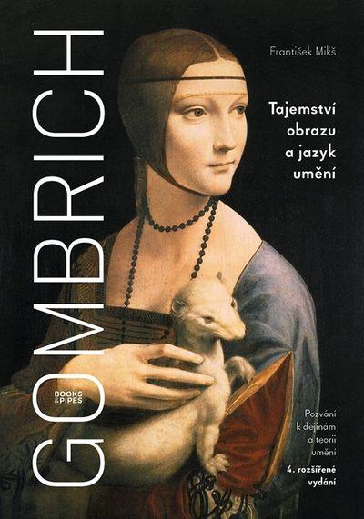 Gombrich Tajemství obrazu a jazyk umění: Pozvání k dějinám a teorii umění - František Mikš [kniha]