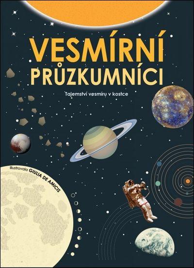 Vesmírní průzkumníci: Tajemství vesmíru v kostce - Autor Neuveden [kniha]
