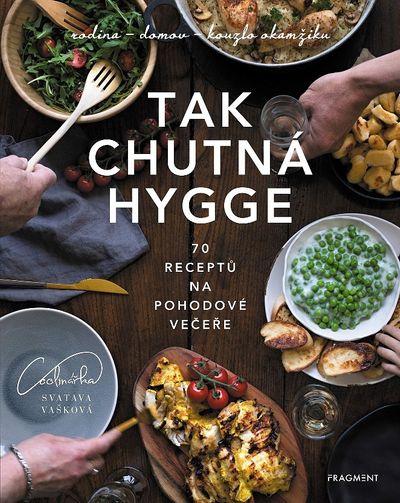 Tak chutná hygge: 70 receptů na pohodové večeře - Svatava Vašková [kniha]