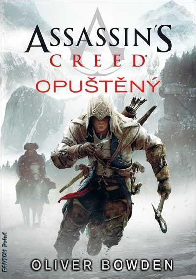 Assassin´s Creed Opuštěný - Oliver Bowden [kniha]