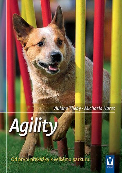 Agility: Od první překážky k velkému parkuru - Michaela Hares, Viviane Thebyová [kniha]