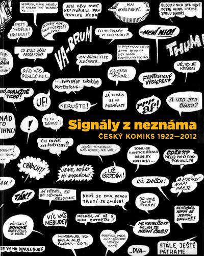Signály z neznáma: Český komiks 1922–2012 - Autor Neuveden [kniha]