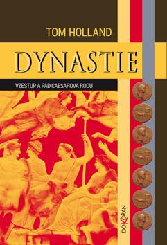 Dynastie: Vzestup a pád Caesarova rodu - Tom Holland [kniha]