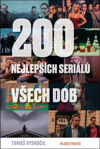 200 nejlepších seriálů všech dob - Tomáš Vyskočil [kniha]