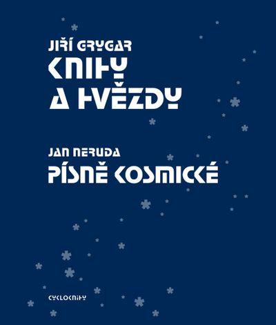 Knihy a hvězdy Písně kosmické - Jan Neruda, Jiří Grygar [kniha]