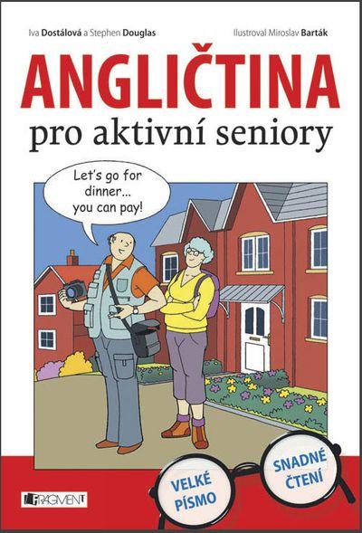 Angličtina pro aktivní seniory - Iva Dostálová, Stephen Douglas [kniha]