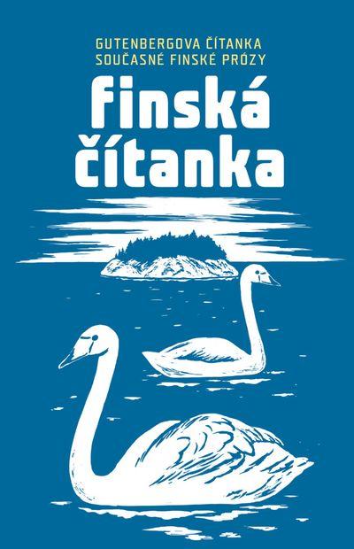 Finská čítanka: Gutenbergova čítanka současné finské prózy - [kniha]