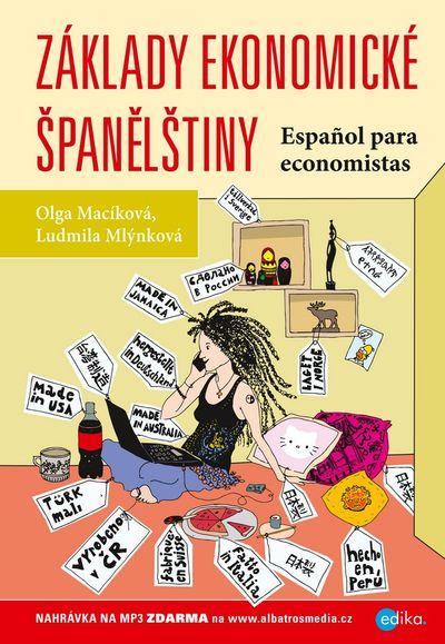 Základy ekonomické španělštiny: Učebnice + CD Mp3 - Ludmila Mlýnková, Olga Macíková [kniha]