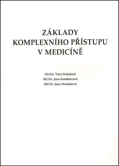 Základy komplexního přístupu v medicíně - Jana Wankatová, Jana Kombercová, Věra Dolejšová [kniha]