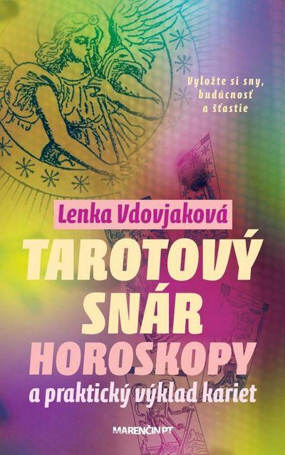 Tarotový snár: Horoskopy a praktický výklad kariet - Lenka Vdovjaková [kniha]