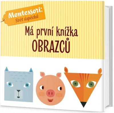 Má první knížka obrazců: Montessori: Svět úspěchů - Chiara Piroddi, Agnese Baruzzi [kniha]