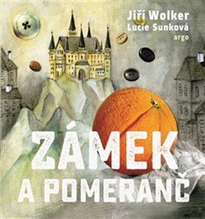 Zámek a pomeranč - Jiří Wolker [kniha]