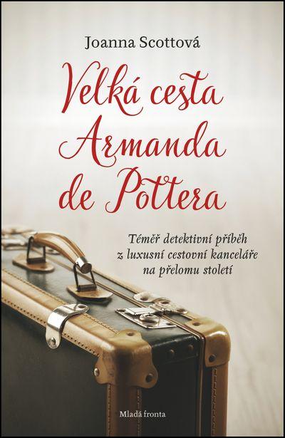 Velká cesta Armanda de Pottera - Joanna Scottová [kniha]