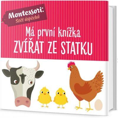 Má první knížka zvířat ze statku: Montessori: Svět úspěchů - Chiara Piroddi, Agnese Baruzzi [kniha]