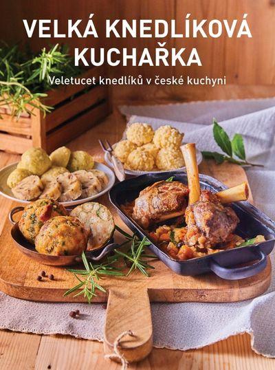 Velká knedlíková kuchařka: Veletucet knedlíků v české kuchyni - Jana Florentýna Zatloukalová, Kateři
