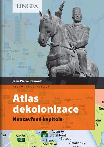 Atlas dekolonizace: Neuzavřená kapitola - Jean-Pierre Peyroulou [kniha]